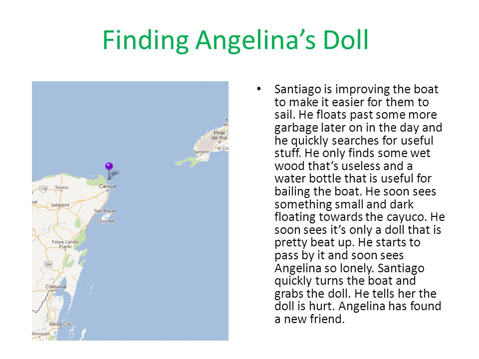 Finding Angelina's Doll Santiago is improving the boat to make it easier for them to sail.