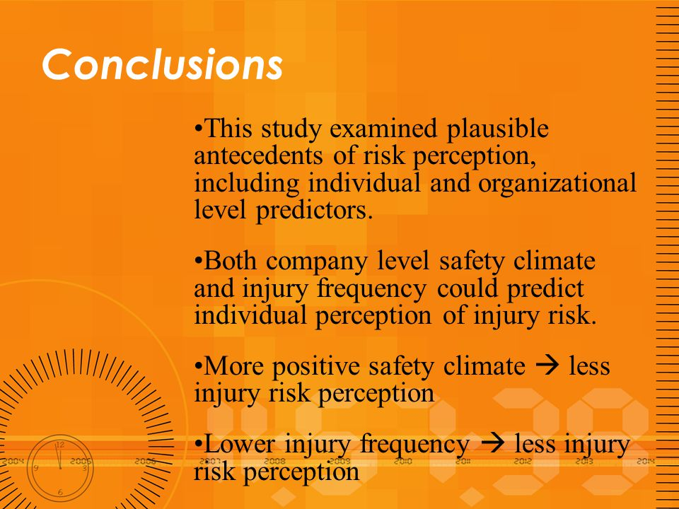 Conclusions This study examined plausible antecedents of risk perception, including individual and organizational level predictors.