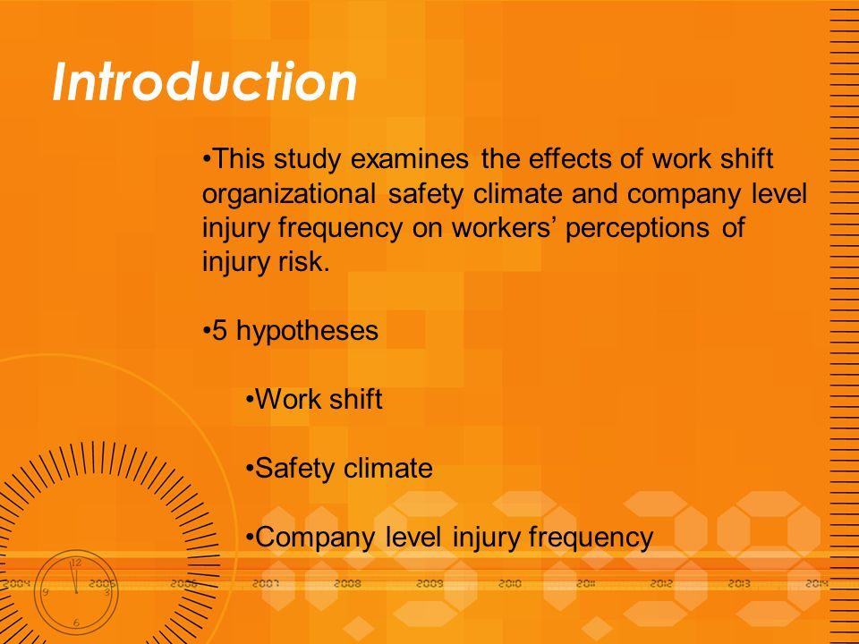 Introduction This study examines the effects of work shift organizational safety climate and company level injury frequency on workers' perceptions of