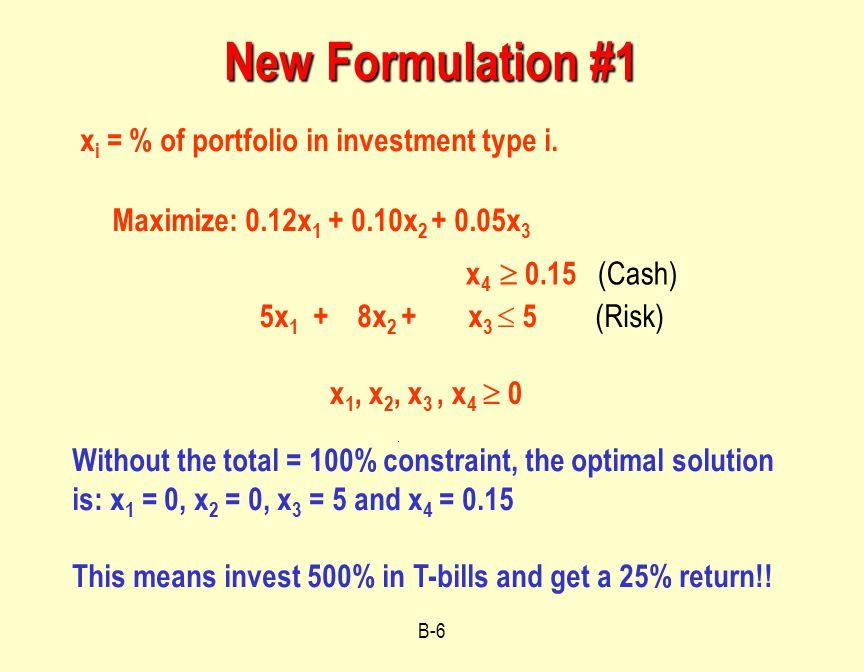 B-6 New Formulation #1 x i = % of portfolio in investment type i.