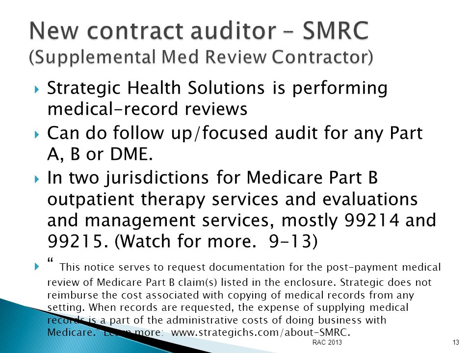  Strategic Health Solutions is performing medical-record reviews  Can do follow up/focused audit for any Part A, B or DME.