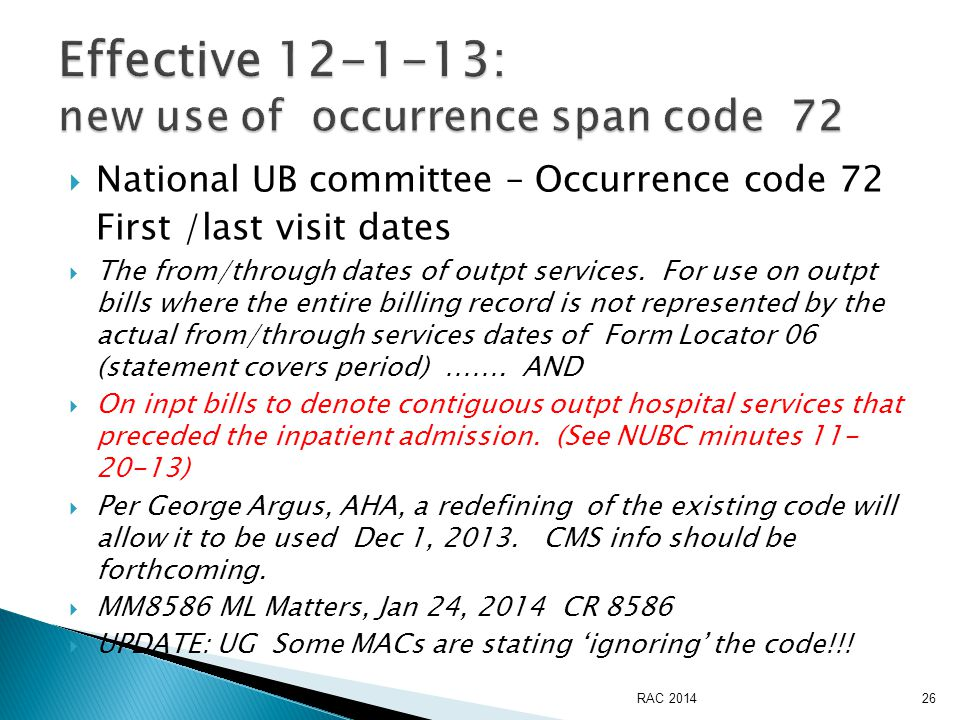  National UB committee – Occurrence code 72 First /last visit dates  The from/through dates of outpt services.