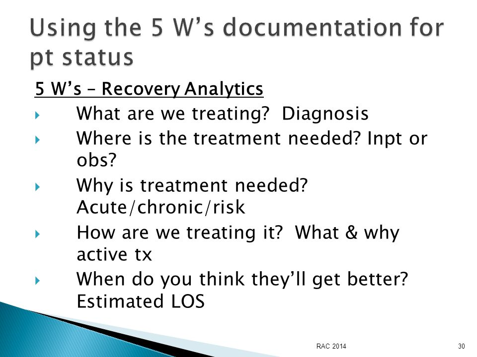 5 W's – Recovery Analytics  What are we treating.