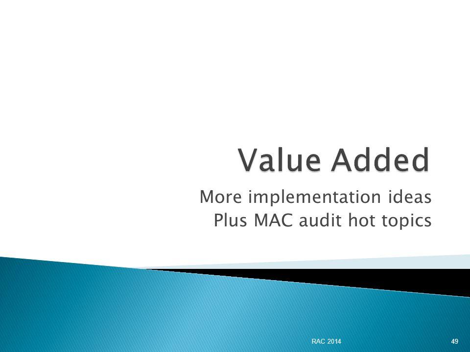 More implementation ideas Plus MAC audit hot topics RAC 2014 49