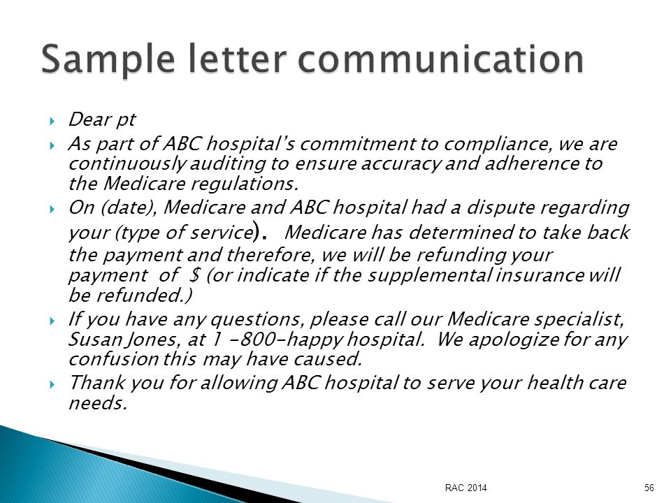  Dear pt  As part of ABC hospital's commitment to compliance, we are continuously auditing to ensure accuracy and adherence to the Medicare regulations.