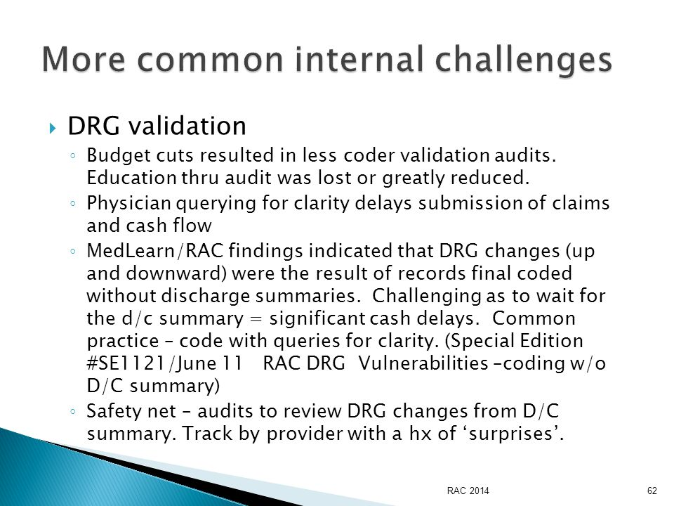  DRG validation ◦ Budget cuts resulted in less coder validation audits.
