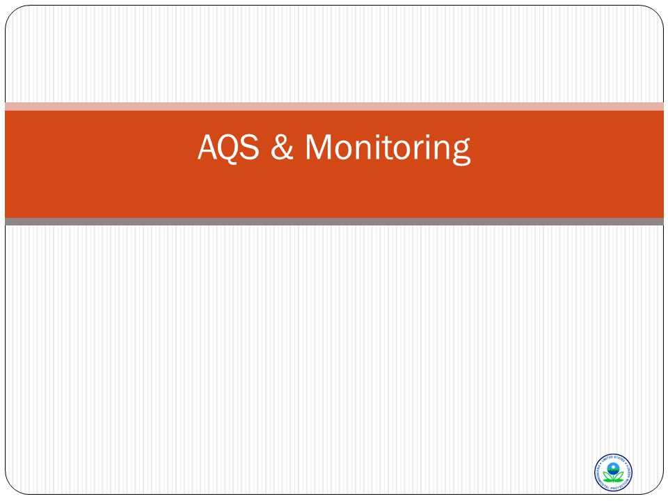 Data Completeness and Certification Monitoring & AQS 32 Submission of data sample data should be submitted to AQS by the end of the calendar quarter following the measurement date; ie, measurements from March 5 th should be submitted to AQS by June 30th Annual Data Certification For SLAMS and FRM, FEM and ARM SPM stations All PAMS except SPM Calendar year's data must be certified by May 1 st of the following year; ie, CY2010 data must be certified by May 1, 2011 What's needed.