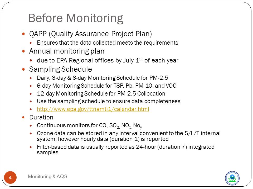 Additional info for Reporting Data to AQS Monitoring & AQS 5 Monitors and Monitoring Agency Data Management Systems operate and report on Local Standard Time year-round (i.e., do not adjust clocks for daylight savings time) Daily Samplers typically operate from midnight to midnight for the day of interest Data are always reported with the Start Hour, e.g., a CO monitor that is reporting data would use 00:00 for the hour from midnight to 1 a.m.