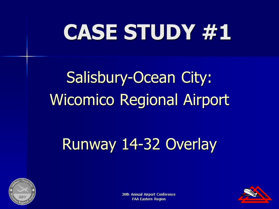 30th Annual Airport Conference FAA Eastern Region CASE STUDY #1 Salisbury-Ocean City: Wicomico Regional Airport Runway 14-32 Overlay