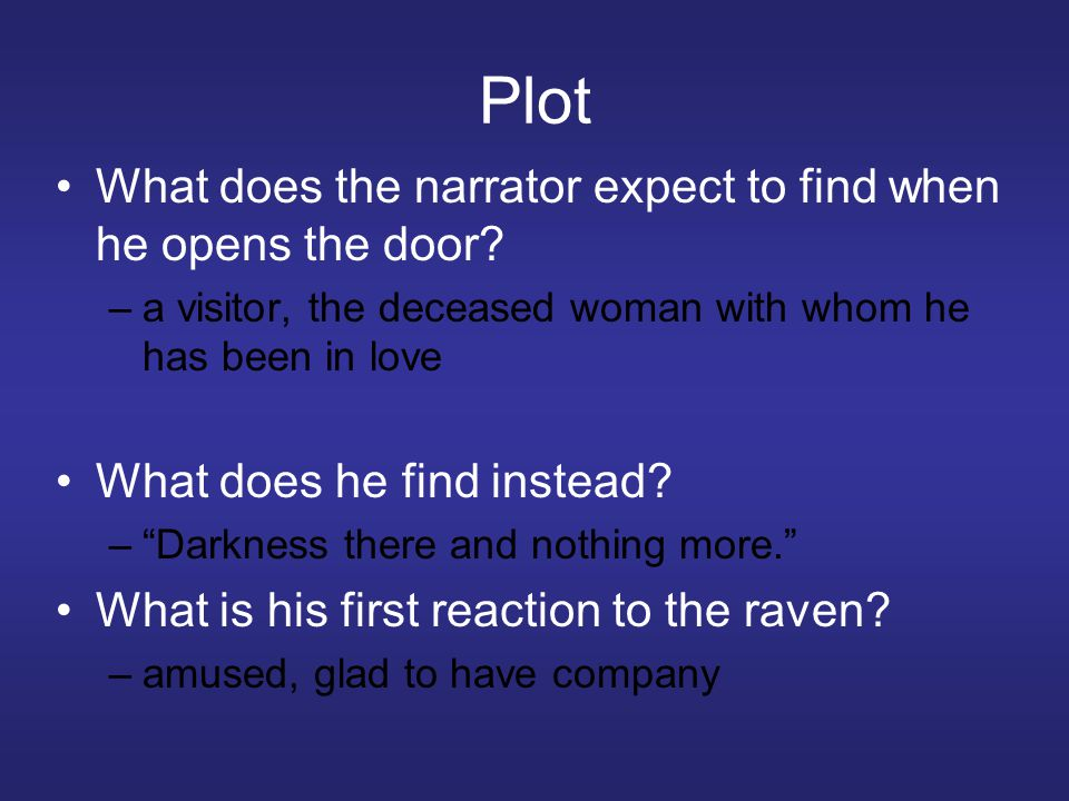 Plot What does the narrator expect to find when he opens the door.