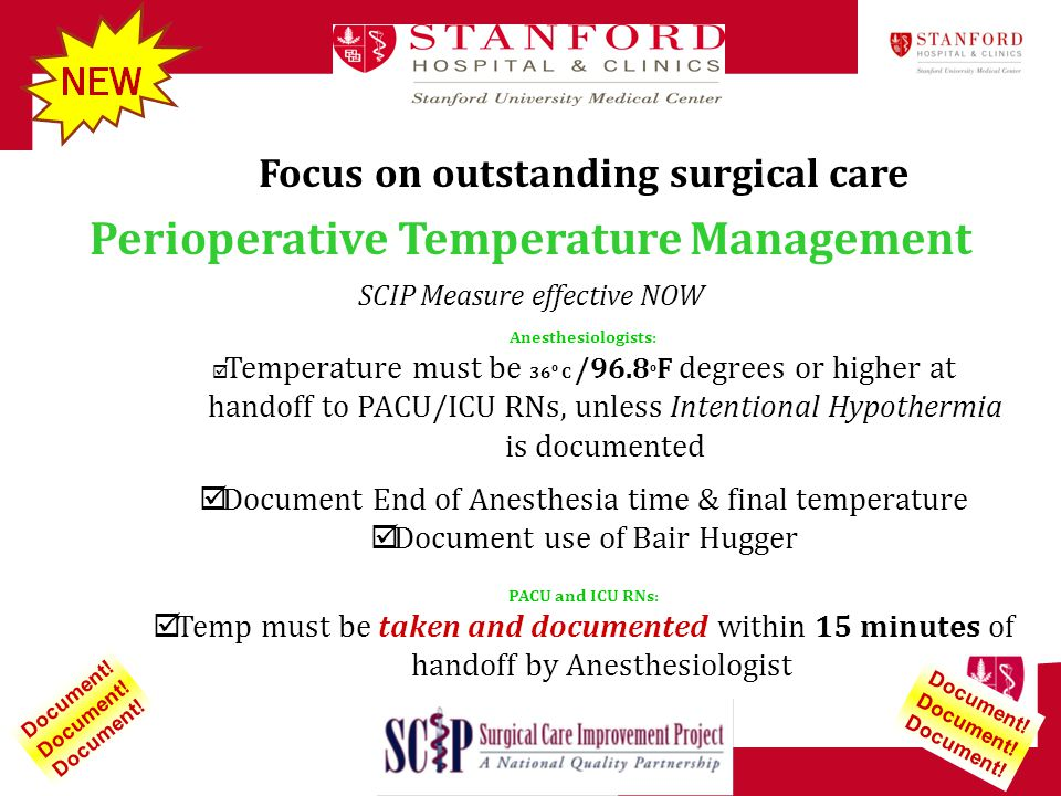 Focus on outstanding surgical care Perioperative Temperature Management SCIP Measure effective NOW Anesthesiologists:  Temperature must be 36 º C /96