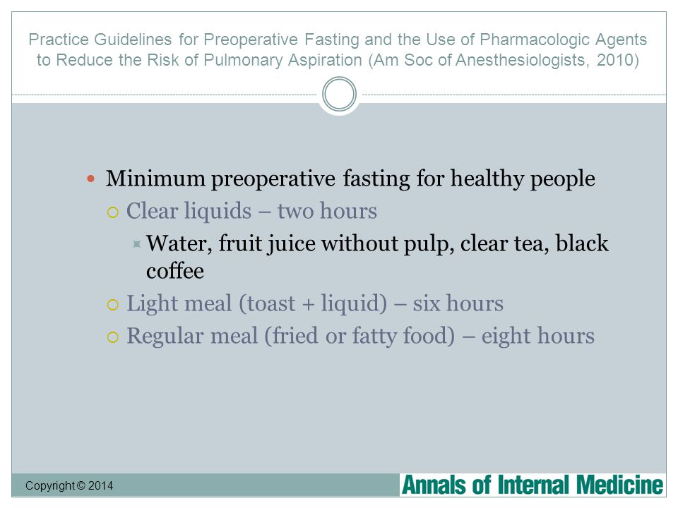 Copyright © 2014 Practice Guidelines for Preoperative Fasting and the Use of Pharmacologic Agents to Reduce the Risk of Pulmonary Aspiration (Am Soc o
