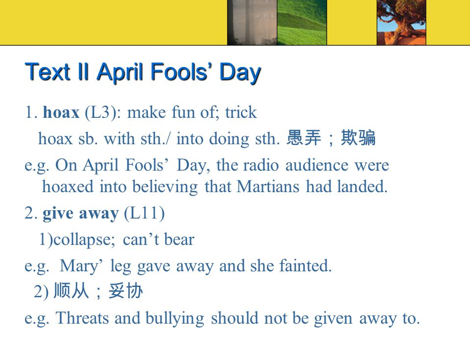 Text II April Fools' Day 1. hoax (L3): make fun of; trick hoax sb.