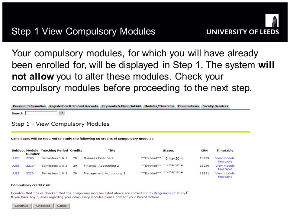 5 Step 1 View Compulsory Modules Your compulsory modules, for which you will have already been enrolled for, will be displayed in Step 1.
