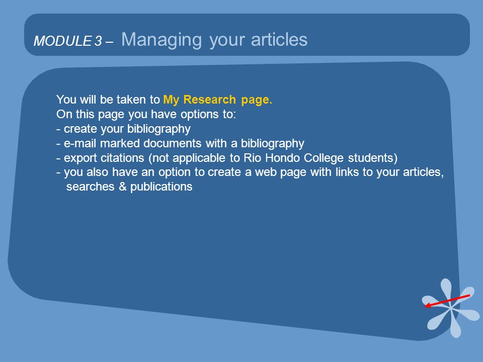 MODULE 3 – Managing your articles You will be taken to My Research page.