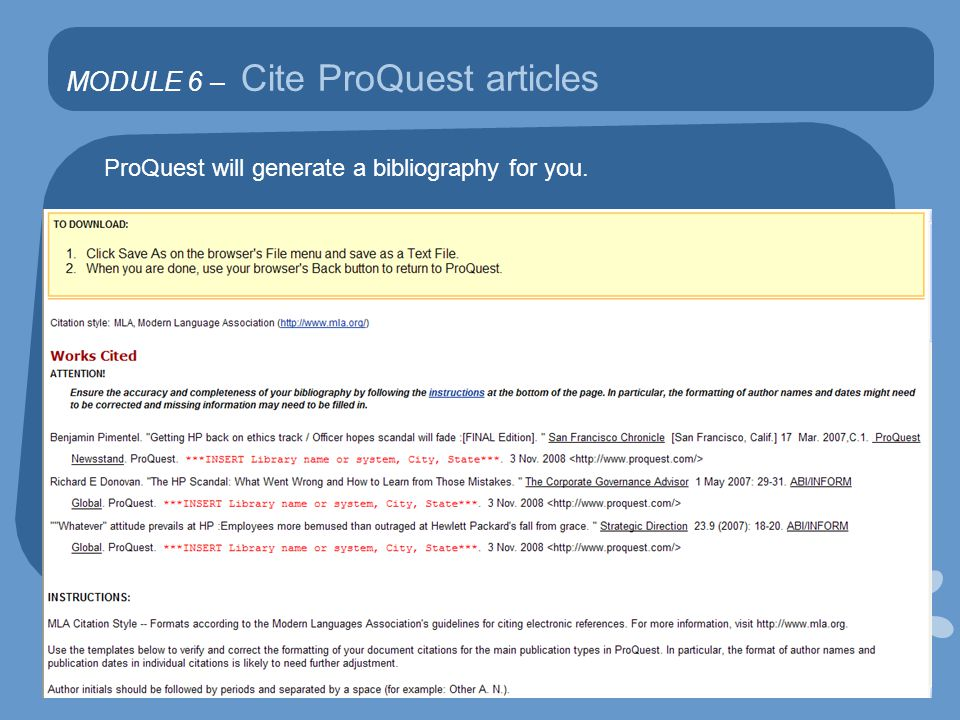 MODULE 6 – Cite ProQuest articles ProQuest will generate a bibliography for you.