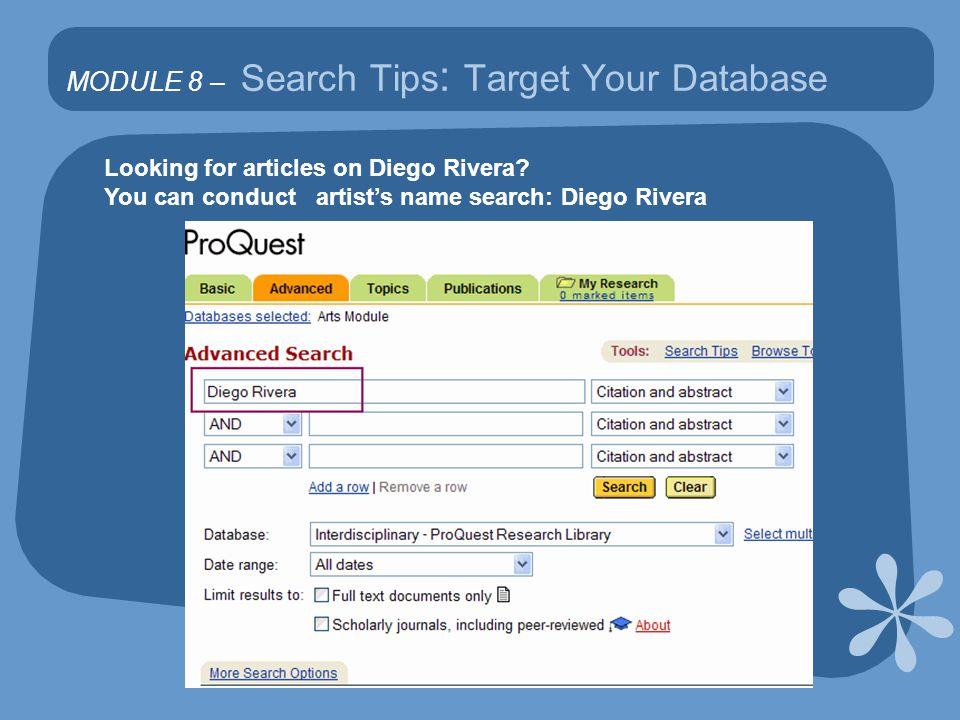 MODULE 8 – Search Tips : Target Your Database Looking for articles on Diego Rivera.