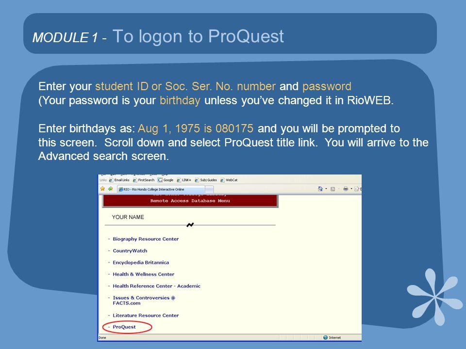 MODULE 3 : More Search Options box in Advanced Search Open ProQuest in Advanced Search mode.