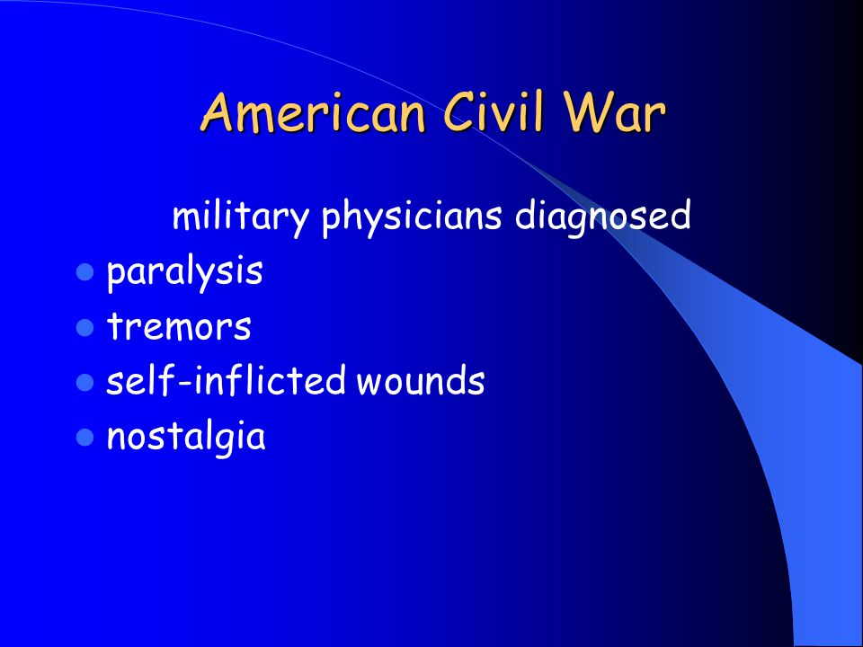 American Civil War military physicians diagnosed paralysis tremors self-inflicted wounds nostalgia