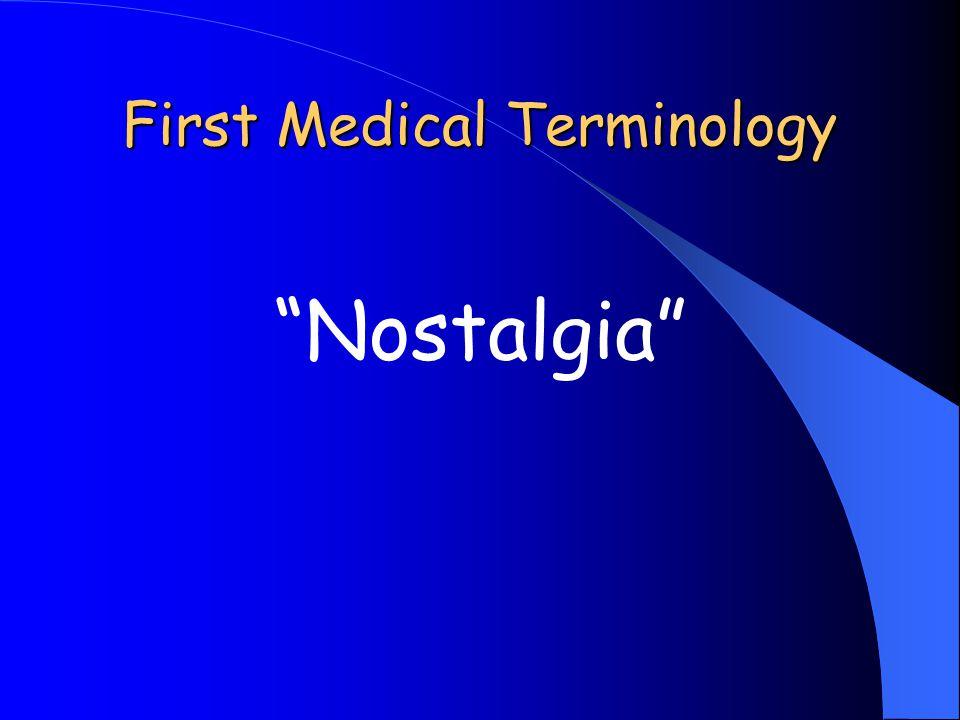 First Medical Terminology Nostalgia
