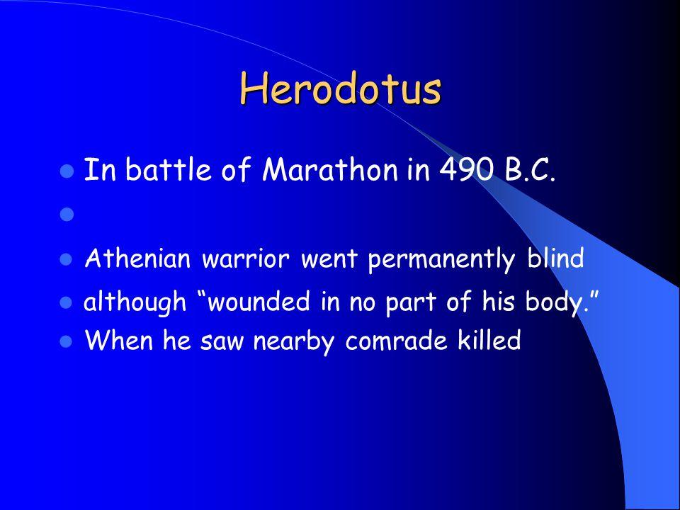 Herodotus In battle of Marathon in 490 B.C.