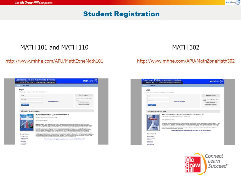 Student Registration MATH 101 and MATH 110 http://www.mhhe.com/APU/MathZoneMath101 MATH 302 http://www.mhhe.com/APU/MathZoneMath302