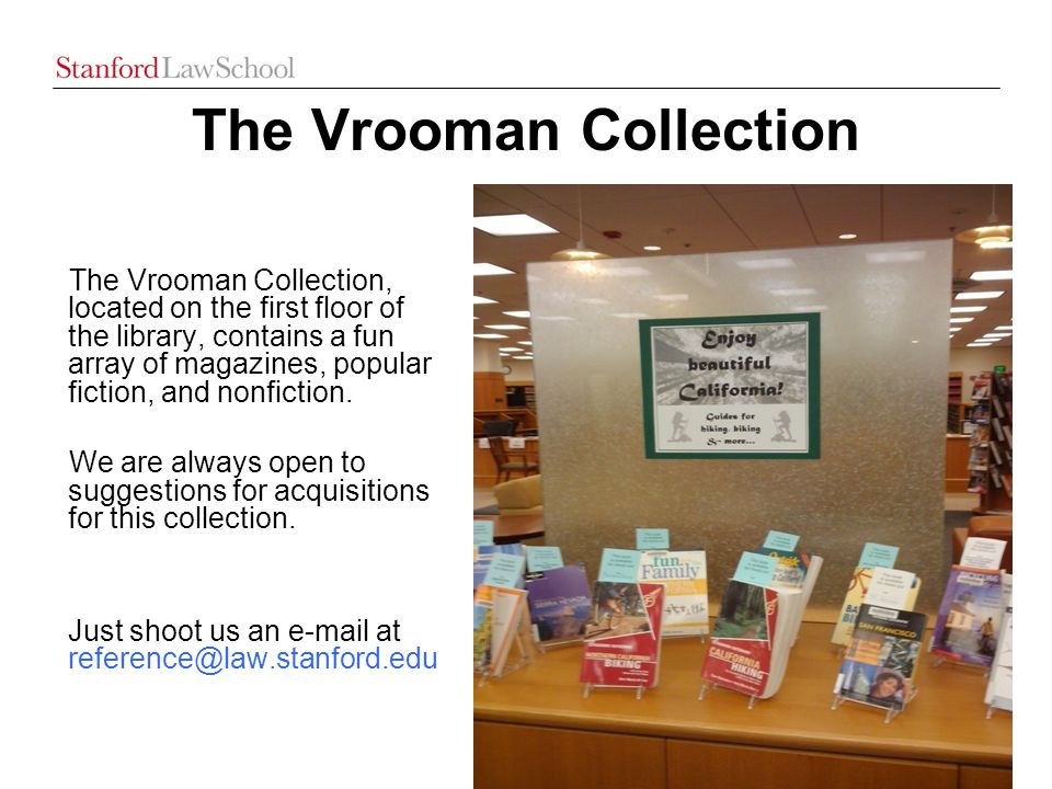 The Vrooman Collection The Vrooman Collection, located on the first floor of the library, contains a fun array of magazines, popular fiction, and nonfiction.