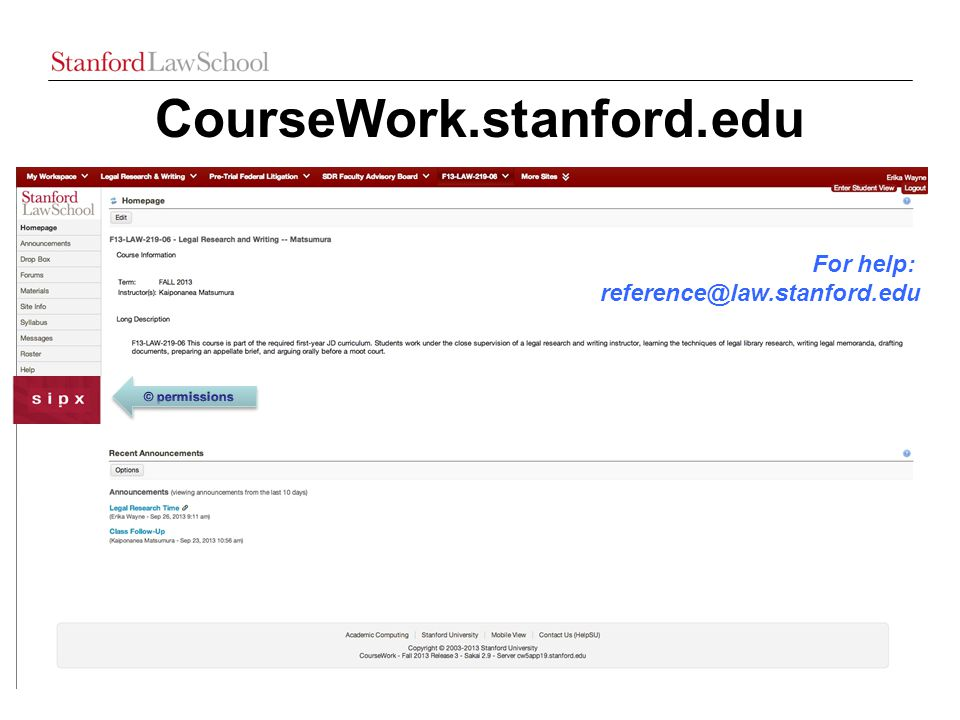 CourseWork.stanford.edu For help: reference@law.stanford.edu