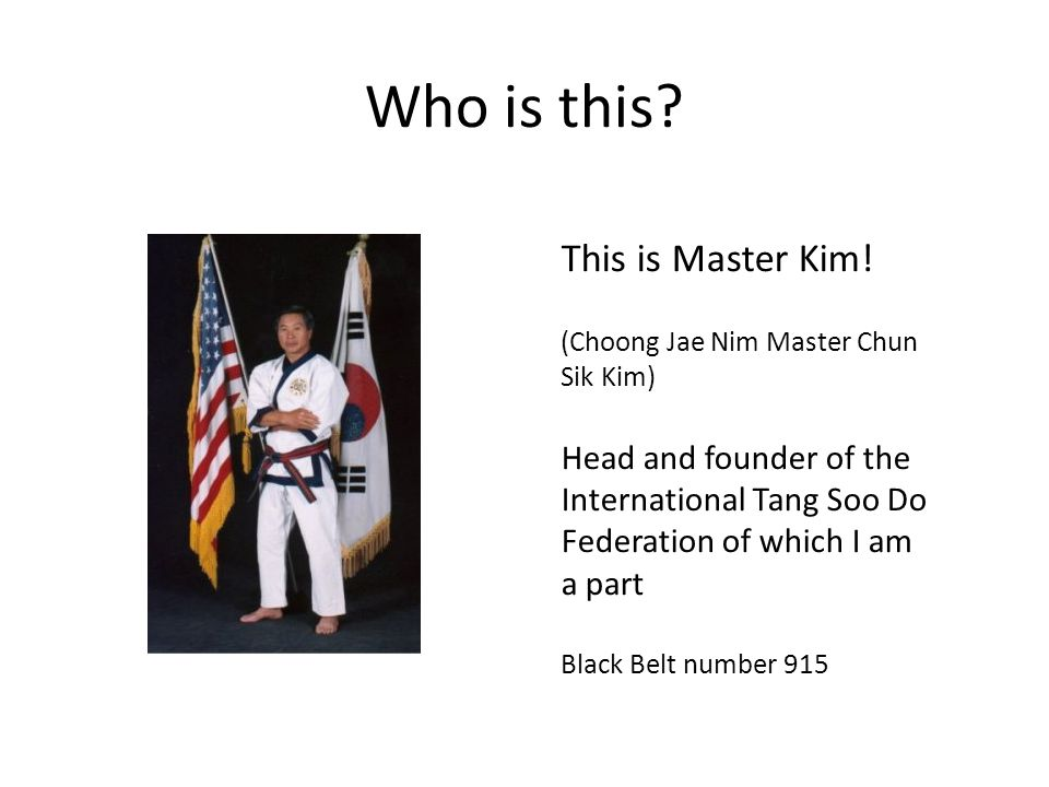This is Master Kim.
