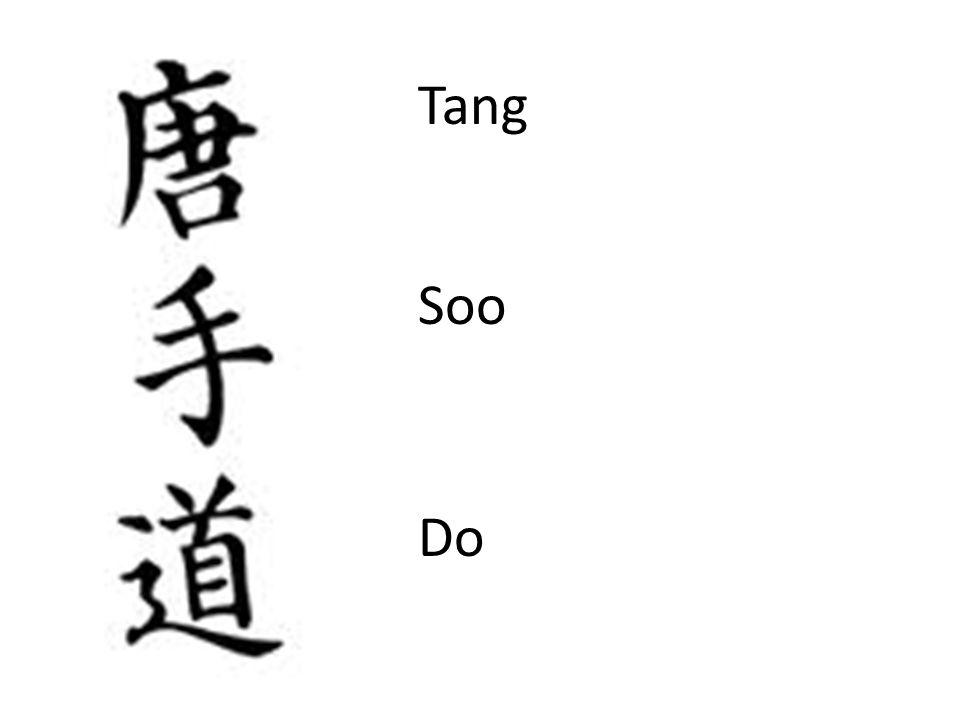 GENERAL TERMINOLOGY Tang Soo Do = .Moo Duk Kwan = .