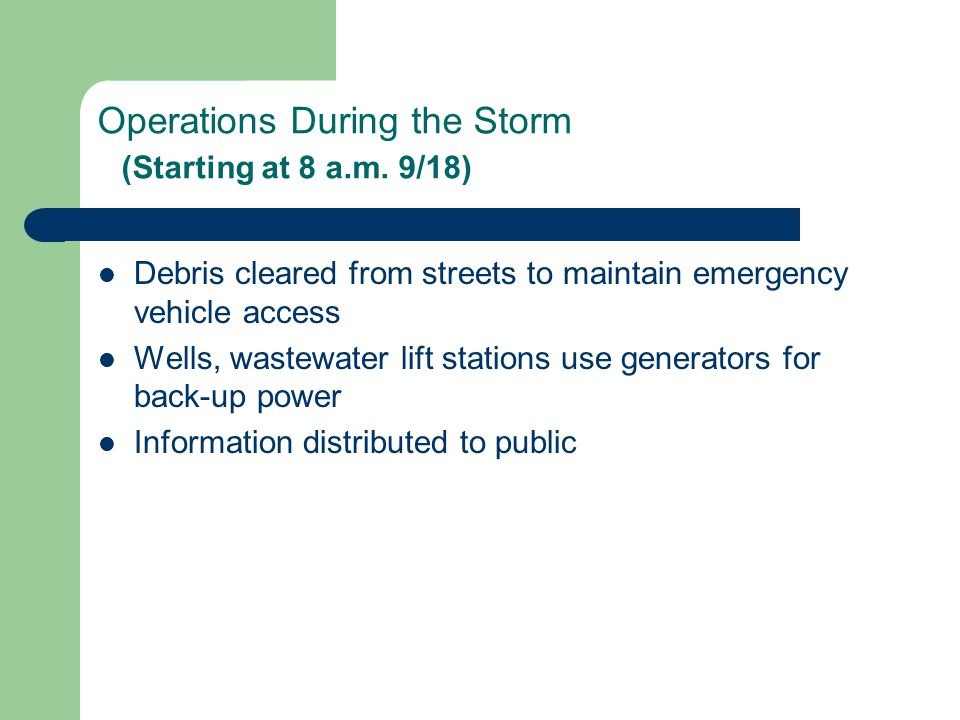 Operations During the Storm (Starting at 8 a.m.