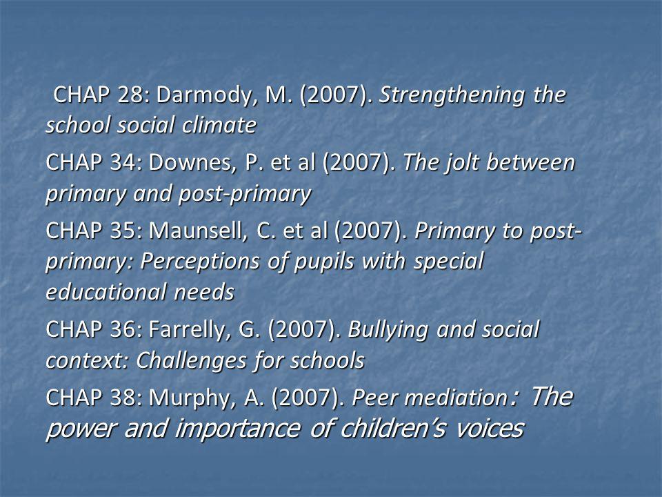 CHAP 28: Darmody, M. (2007). Strengthening the school social climate CHAP 28: Darmody, M. (2007). Strengthening the school social climate CHAP 34: Dow