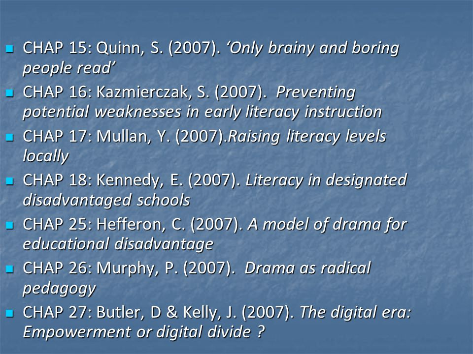 CHAP 15: Quinn, S.(2007). 'Only brainy and boring people read' CHAP 15: Quinn, S.