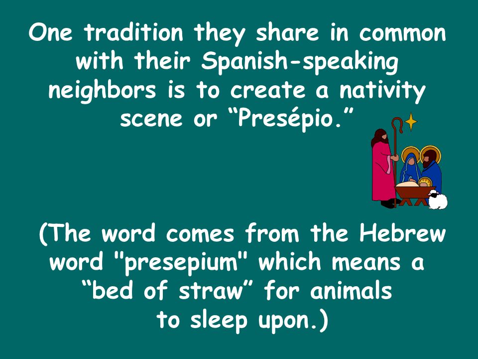 One tradition they share in common with their Spanish-speaking neighbors is to create a nativity scene or Presépio. (The word comes from the Hebrew word presepium which means a bed of straw for animals to sleep upon.)