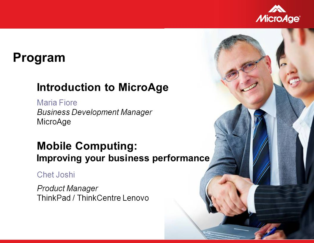 © 2006 MicroAge Program Introduction to MicroAge Maria Fiore Business Development Manager MicroAge Mobile Computing: Improving your business performan