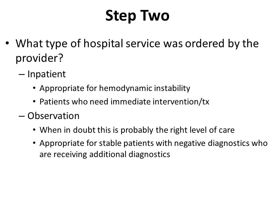 Step Two What type of hospital service was ordered by the provider.