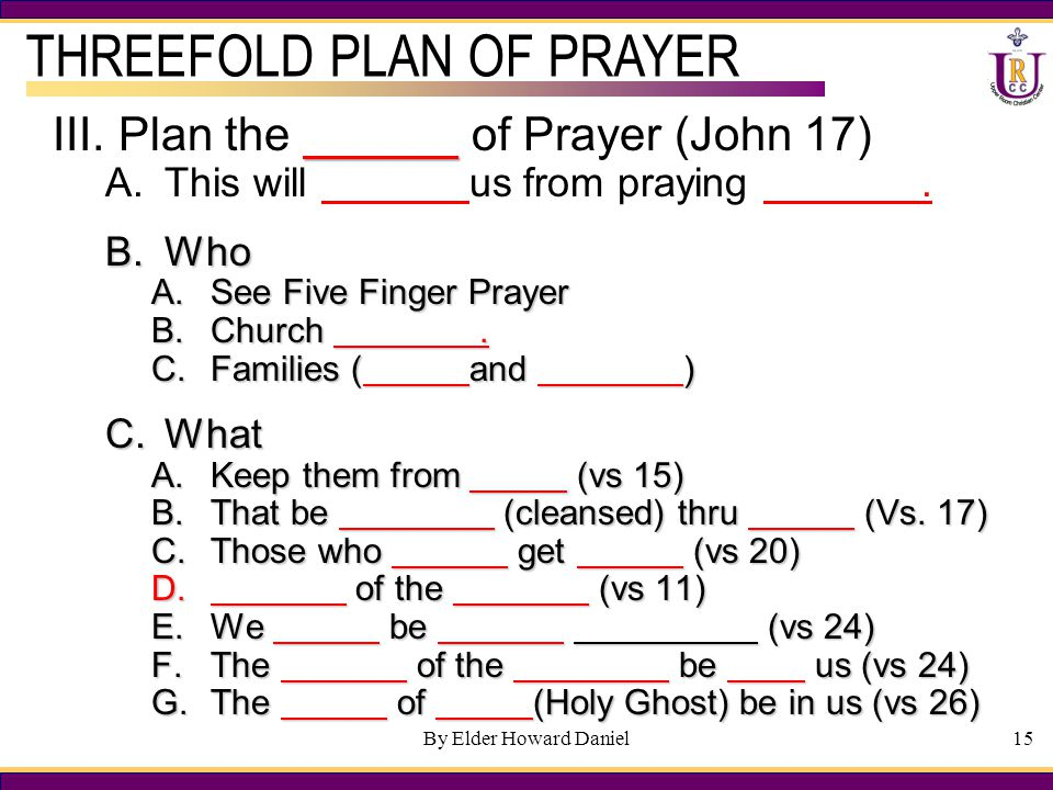 By Elder Howard Daniel III.Plan the of Prayer (John 17) A.This will us from praying.