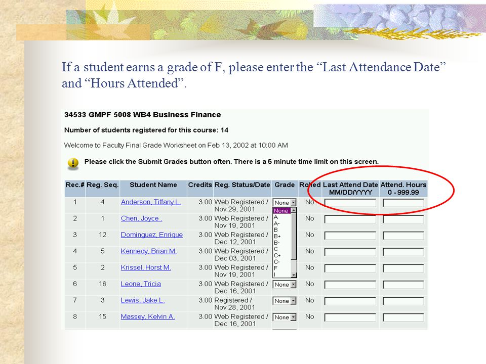 "If a student earns a grade of F, please enter the ""Last Attendance Date"" and ""Hours Attended""."