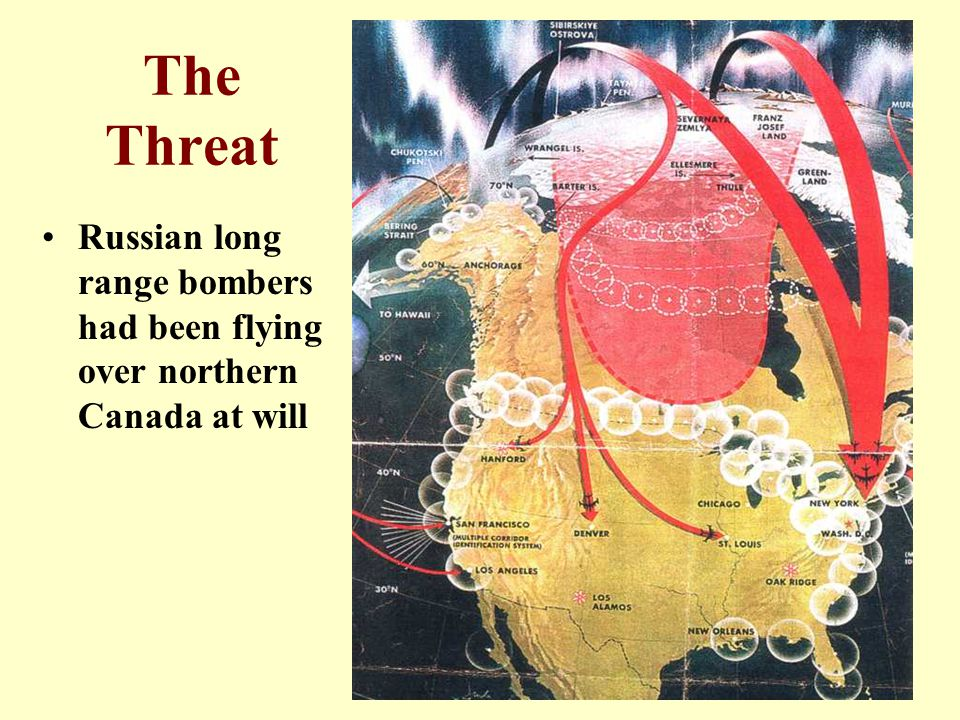 The Threat Russian long range bombers had been flying over northern Canada at will
