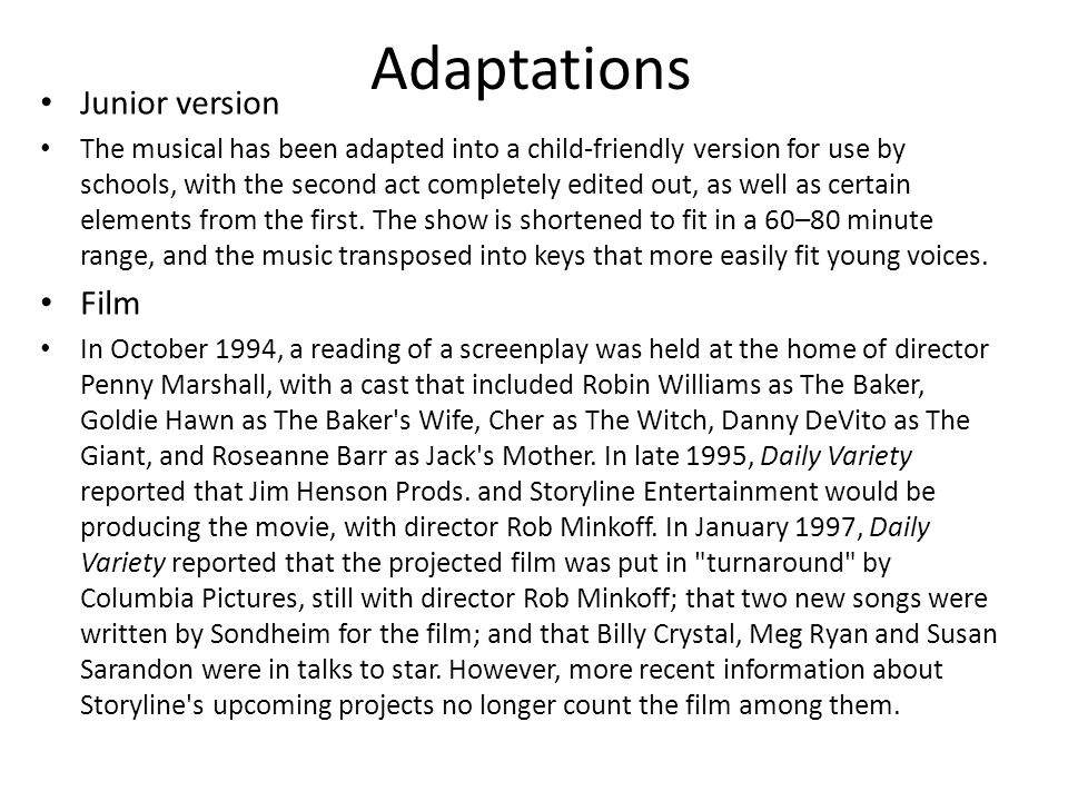 Adaptations Junior version The musical has been adapted into a child-friendly version for use by schools, with the second act completely edited out, as well as certain elements from the first.