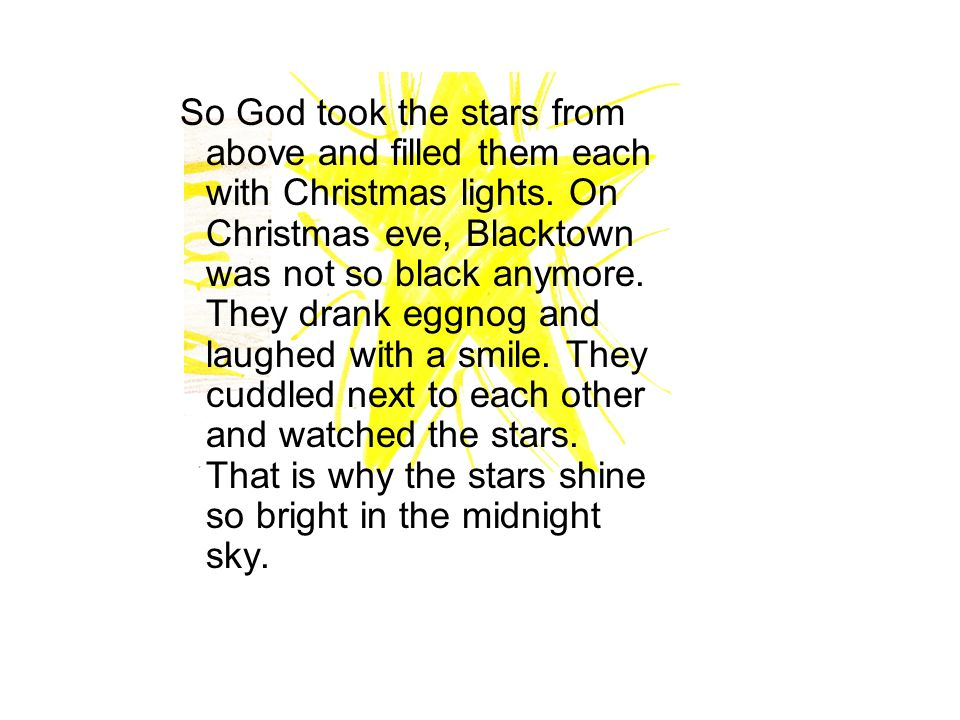 So God took the stars from above and filled them each with Christmas lights.