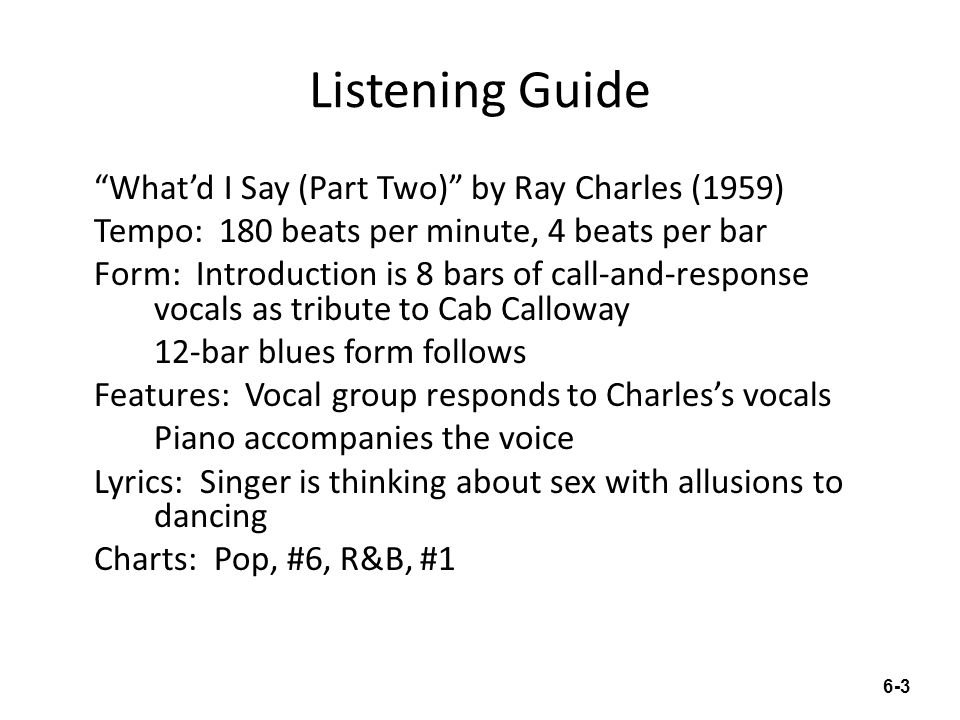 """Listening Guide """"What'd I Say (Part Two)"""" by Ray Charles (1959) Tempo: 180 beats per minute, 4 beats per bar Form: Introduction is 8 bars of call-and-"""