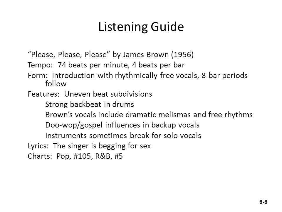 """Listening Guide """"Please, Please, Please"""" by James Brown (1956) Tempo: 74 beats per minute, 4 beats per bar Form: Introduction with rhythmically free v"""