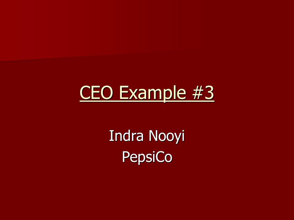 CEO Example #3 Indra Nooyi PepsiCo