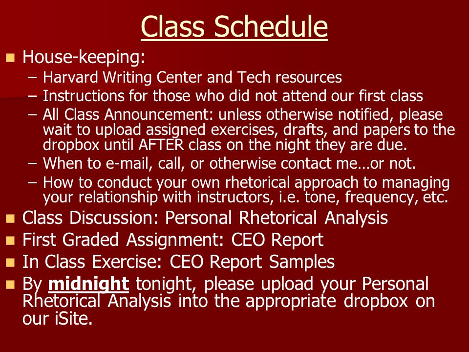 Class Schedule House-keeping: – –Harvard Writing Center and Tech resources – –Instructions for those who did not attend our first class – –All Class A