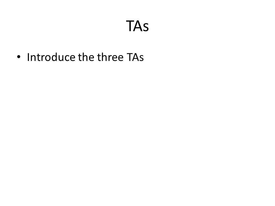 TAs Introduce the three TAs