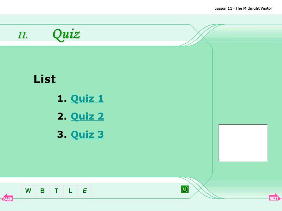 BTLEW Lesson 11 - The Midnight Visitor II.Quiz List 1.