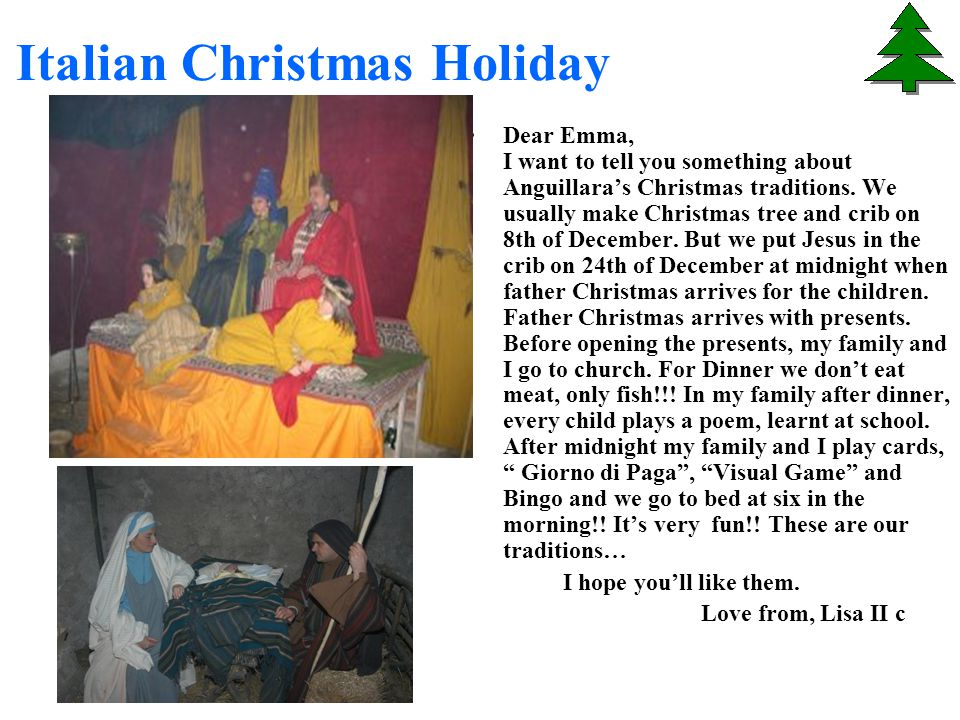 Italian Christmas Holiday Dear Emma, I want to tell you something about Anguillara's Christmas traditions.
