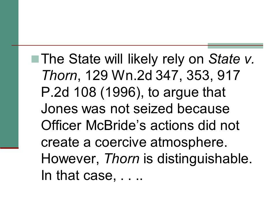 The State will likely rely on State v.