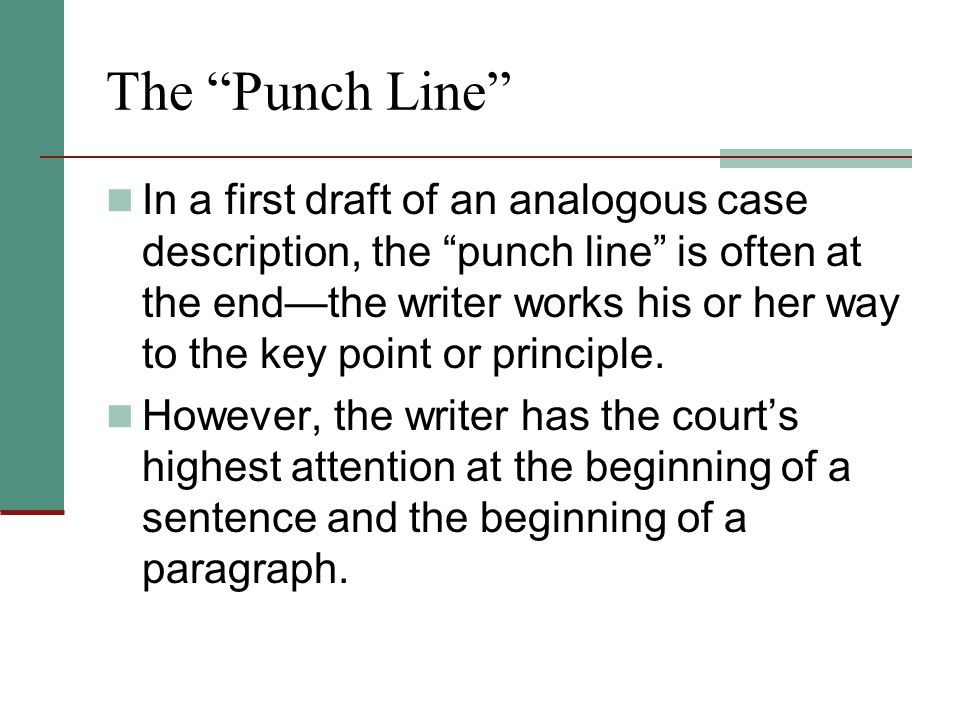 To make your arguments and case descriptions principle-based move the punch line (principle) to the front, move the citation out of the text to keep the focus on the substance, and eliminate unnecessary lead-ins and detail.